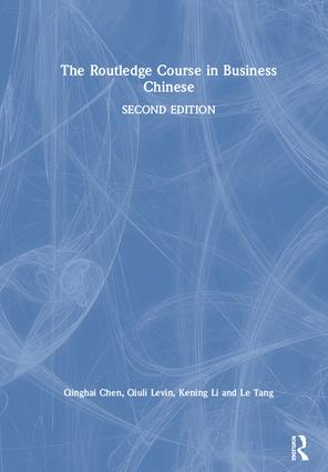 The Routledge Course in Business Chinese: 2nd Edition (Hardback) book cover