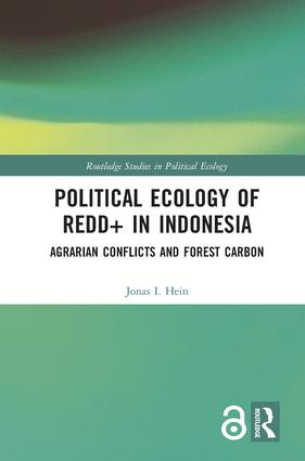 Political Ecology of REDD+ in Indonesia (Open Access): Agrarian Conflicts and Forest Carbon, 1st Edition (Hardback) book cover