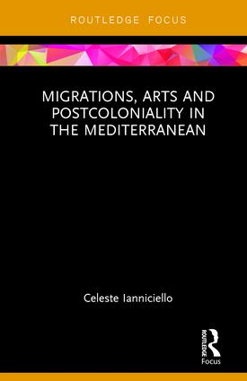 Migrations, Arts and Postcoloniality in the Mediterranean book cover