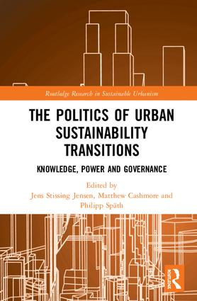 The Politics of Urban Sustainability Transitions: Knowledge, Power and Governance, 1st Edition (Hardback) book cover