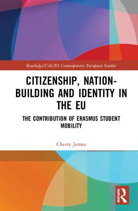Citizenship, Nation-building and Identity in the EU: The Contribution of Erasmus Student Mobility book cover