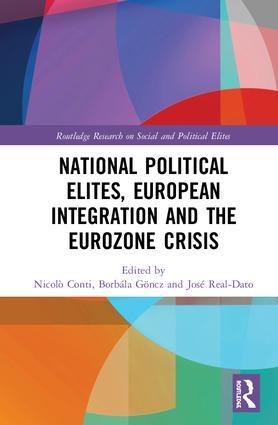 National Political Elites, European Integration and the Eurozone Crisis book cover