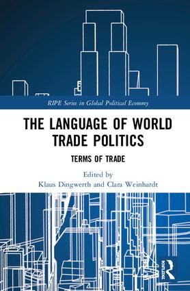 The Language of World Trade Politics: Unpacking the Terms of Trade, 1st Edition (Hardback) book cover
