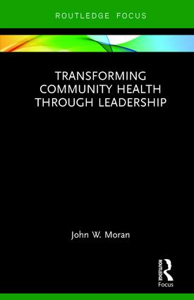 Transforming Community Health through Leadership: 1st Edition (Hardback) book cover
