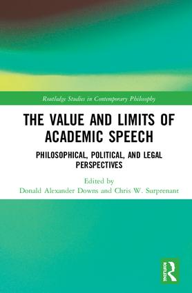 The Value and Limits of Academic Speech: Philosophical, Political, and Legal Perspectives book cover