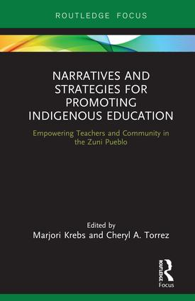 Narratives and Strategies for Promoting Indigenous Education: Empowering Teachers and Community in the Zuni Pueblo, 1st Edition (Hardback) book cover