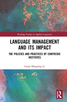 Language Management and Its Impact: The Policies and Practices of Confucius Institutes book cover