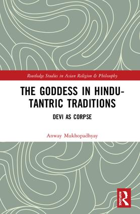 The Goddess in Hindu-Tantric Traditions: Devi as Corpse, 1st Edition (Hardback) book cover