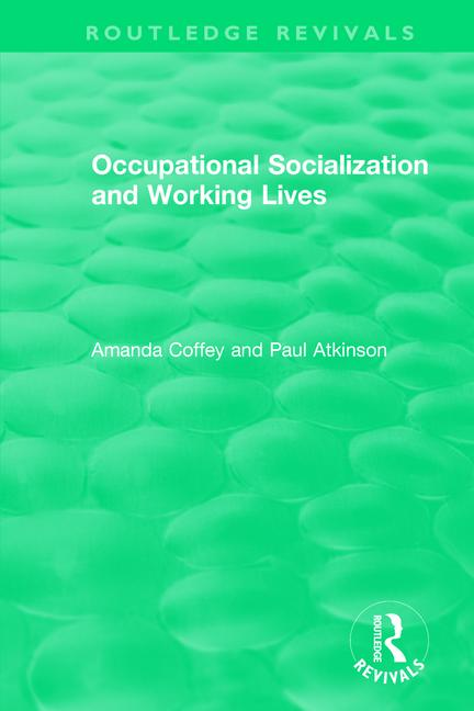 Occupational Socialization and Working Lives (1994): 1st Edition (Paperback) book cover