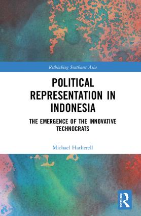 Political Representation in Indonesia: The Emergence of the Innovative Technocrats, 1st Edition (Hardback) book cover