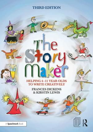 The Story Maker: Helping 4 – 11 Year Olds to Write Creatively, 3rd Edition (Paperback) book cover