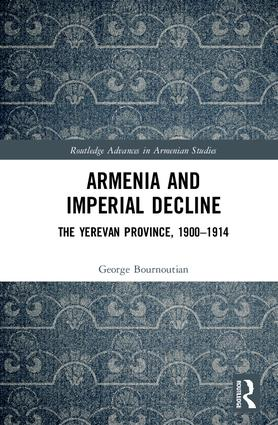 Armenia and Imperial Decline: The Yerevan Province, 1900-1914, 1st Edition (Hardback) book cover