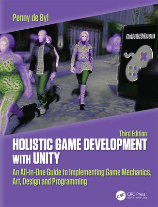 Holistic Game Development with Unity 3e: An All-in-One Guide to Implementing Game Mechanics, Art, Design and Programming book cover