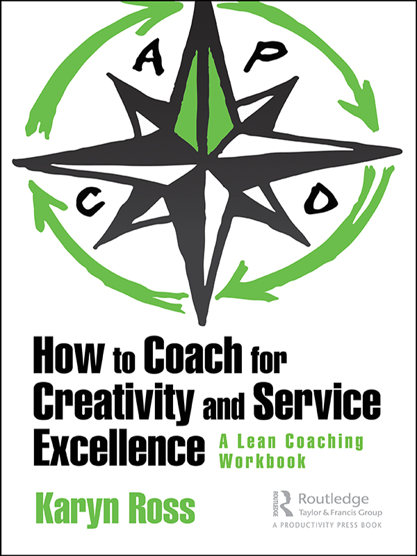 How to Coach for Creativity and Service Excellence: A Lean Coaching Workbook book cover
