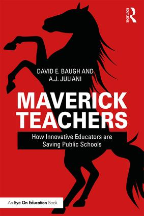 Maverick Teachers: How Innovative Educators are Saving Public Schools, 1st Edition (Paperback) book cover