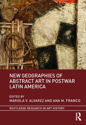 New Geographies of Abstract Art in Postwar Latin America book cover