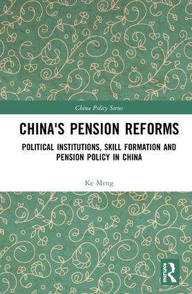 China's Pension Reforms: Political Institutions, Skill Formation and Pension Policy in China book cover