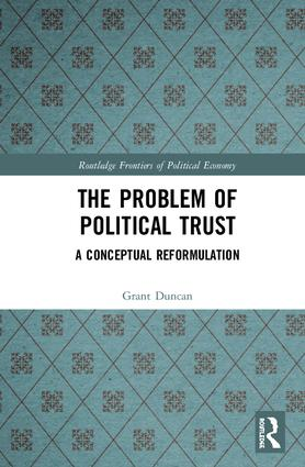The Problem of Political Trust: A Conceptual Reformulation book cover