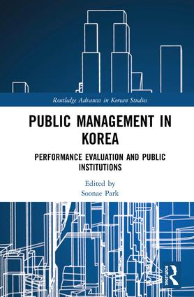Public Management in Korea: Performance Evaluation and Public Institutions, 1st Edition (Hardback) book cover