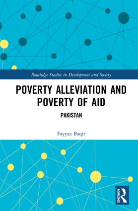 Poverty Alleviation and Poverty of Aid: Pakistan book cover