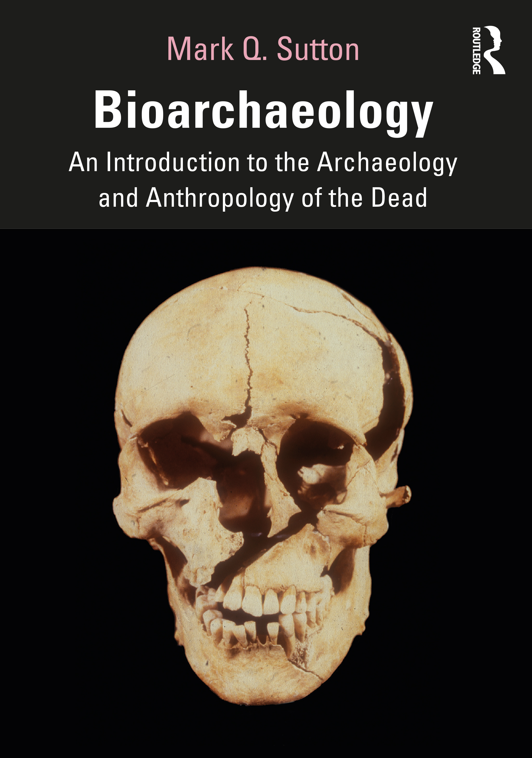 Bioarchaeology: An Introduction to the Archaeology and Anthropology of the Dead book cover