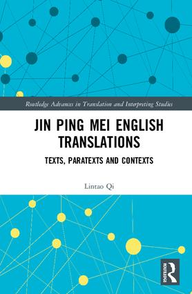 Jin Ping Mei English Translations: Texts, Paratexts and Contexts, 1st Edition (Hardback) book cover