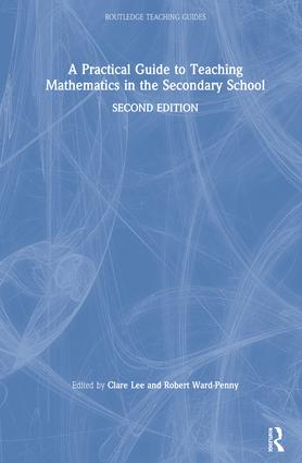 A Practical Guide to Teaching Mathematics in the Secondary School book cover