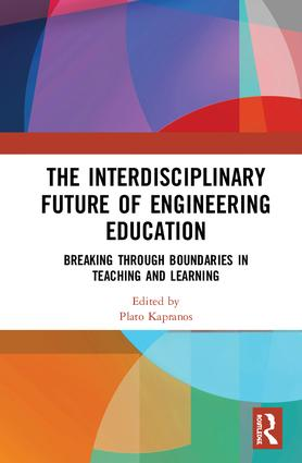 The Interdisciplinary Future of Engineering Education: Breaking Through Boundaries in Teaching and Learning, 1st Edition (Hardback) book cover