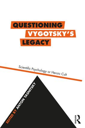 Questioning Vygotsky's Legacy: Scientific Psychology or Heroic Cult, 1st Edition (Paperback) book cover