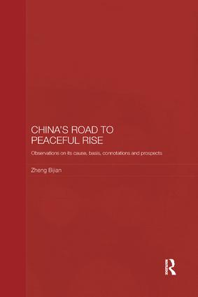 China's Road to Peaceful Rise: Observations on its Cause, Basis, Connotation and Prospect, 1st Edition (Paperback) book cover