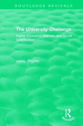 The University Challenge (2004): Higher Education Markets and Social Stratification, 1st Edition (Hardback) book cover