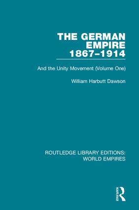 The German Empire 1867-1914: And the Unity Movement (Volume One), 1st Edition (Paperback) book cover