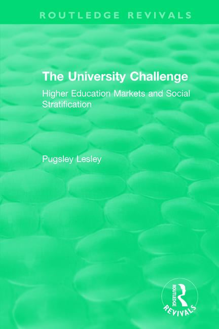 The University Challenge (2004): Higher Education Markets and Social Stratification, 1st Edition (Paperback) book cover