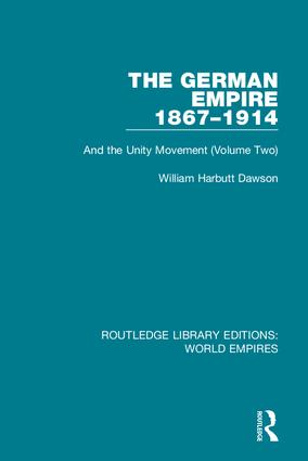 The German Empire 1867-1914: And the Unity Movement (Volume Two) book cover