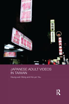 Japanese Adult Videos in Taiwan: 1st Edition (Paperback) book cover