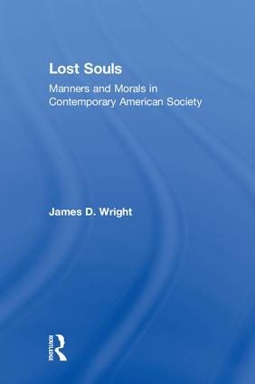 Lost Souls: Manners and Morals in Contemporary American Society, 1st Edition (Hardback) book cover