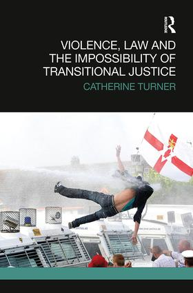 Violence, Law and the Impossibility of Transitional Justice book cover