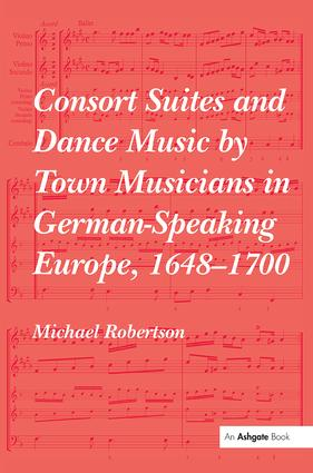 Consort Suites and Dance Music by Town Musicians in German-Speaking Europe, 1648–1700 PBD book cover