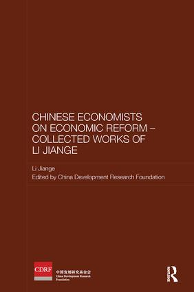 Chinese Economists on Economic Reform - Collected Works of Li Jiange: 1st Edition (Paperback) book cover