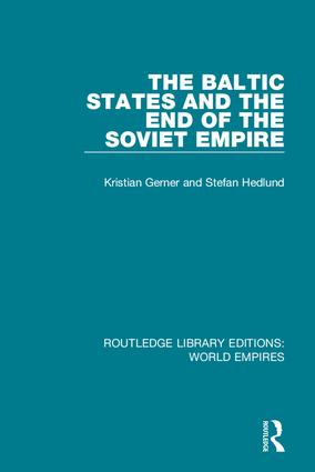 The Baltic States and the End of the Soviet Empire: 1st Edition (e-Book) book cover