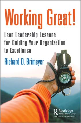 Working Great!: Lean Leadership Lessons for Guiding Your Organization to Excellence, 1st Edition (Hardback) book cover