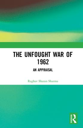 The Unfought War of 1962: An Appraisal book cover