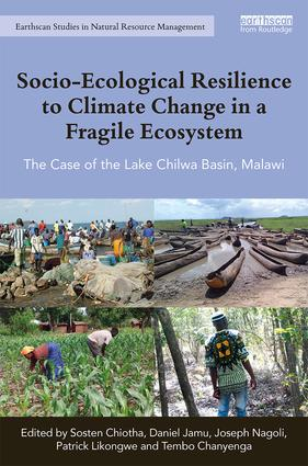 Socio-Ecological Resilience to Climate Change in a Fragile Ecosystem: The Case of the Lake Chilwa Basin, Malawi, 1st Edition (Hardback) book cover