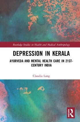 Depression in Kerala: Ayurveda and Mental Health Care in 21st Century India book cover