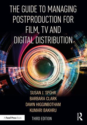 The Guide to Managing Postproduction for Film, TV, and Digital Distribution: Managing the Process, 3rd Edition (e-Book) book cover
