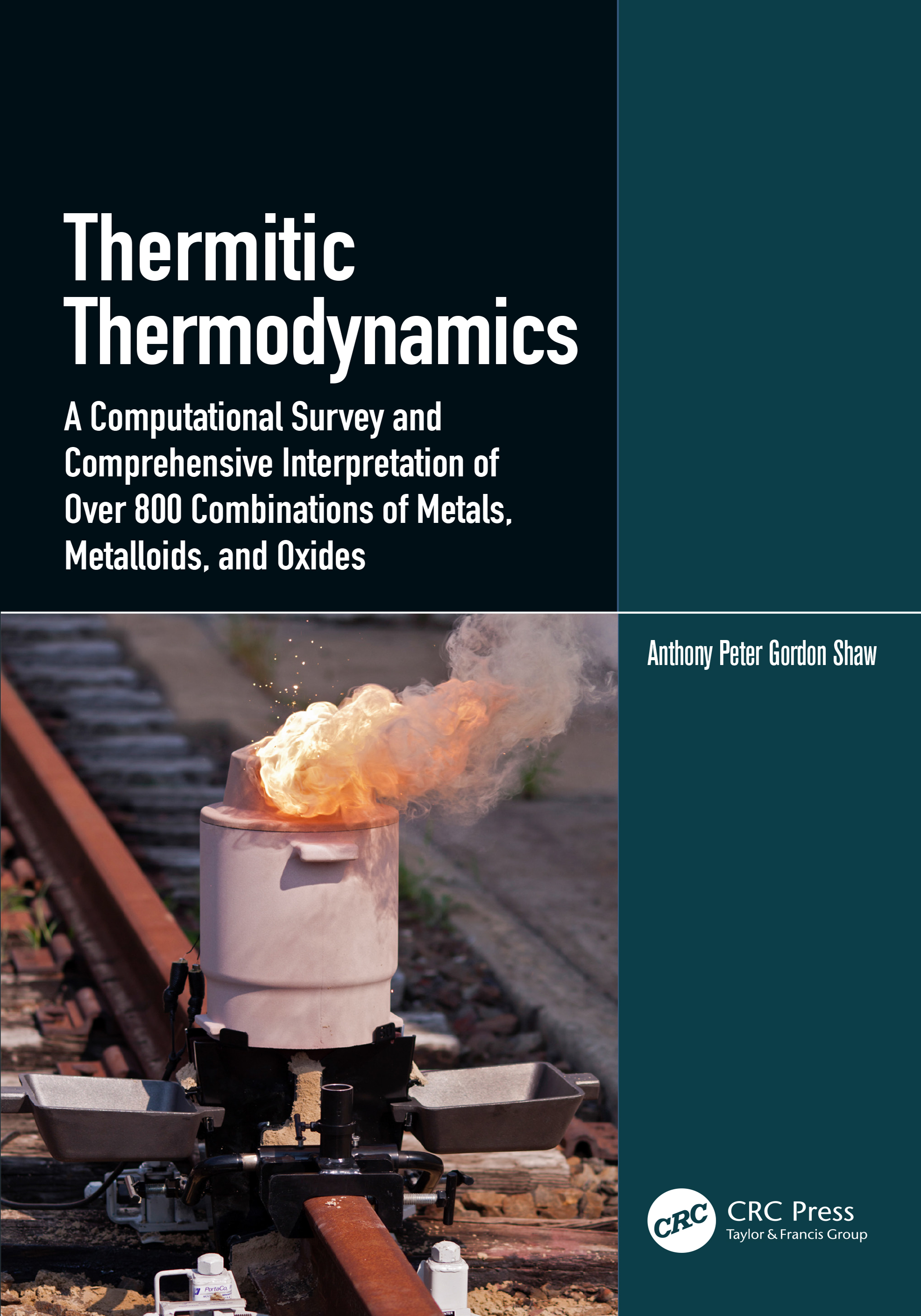 Thermitic Thermodynamics: A Computational Survey and Comprehensive Interpretation of Over 800 Combinations of Metals, Metalloids, and Oxides book cover