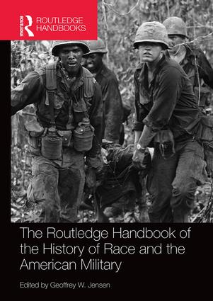 The Routledge Handbook of the History of Race and the American Military: 1st Edition (Paperback) book cover