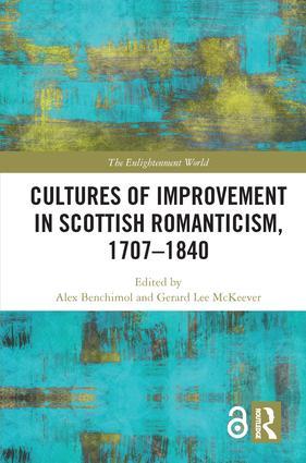 Cultures of Improvement in Scottish Romanticism, 1707–1840