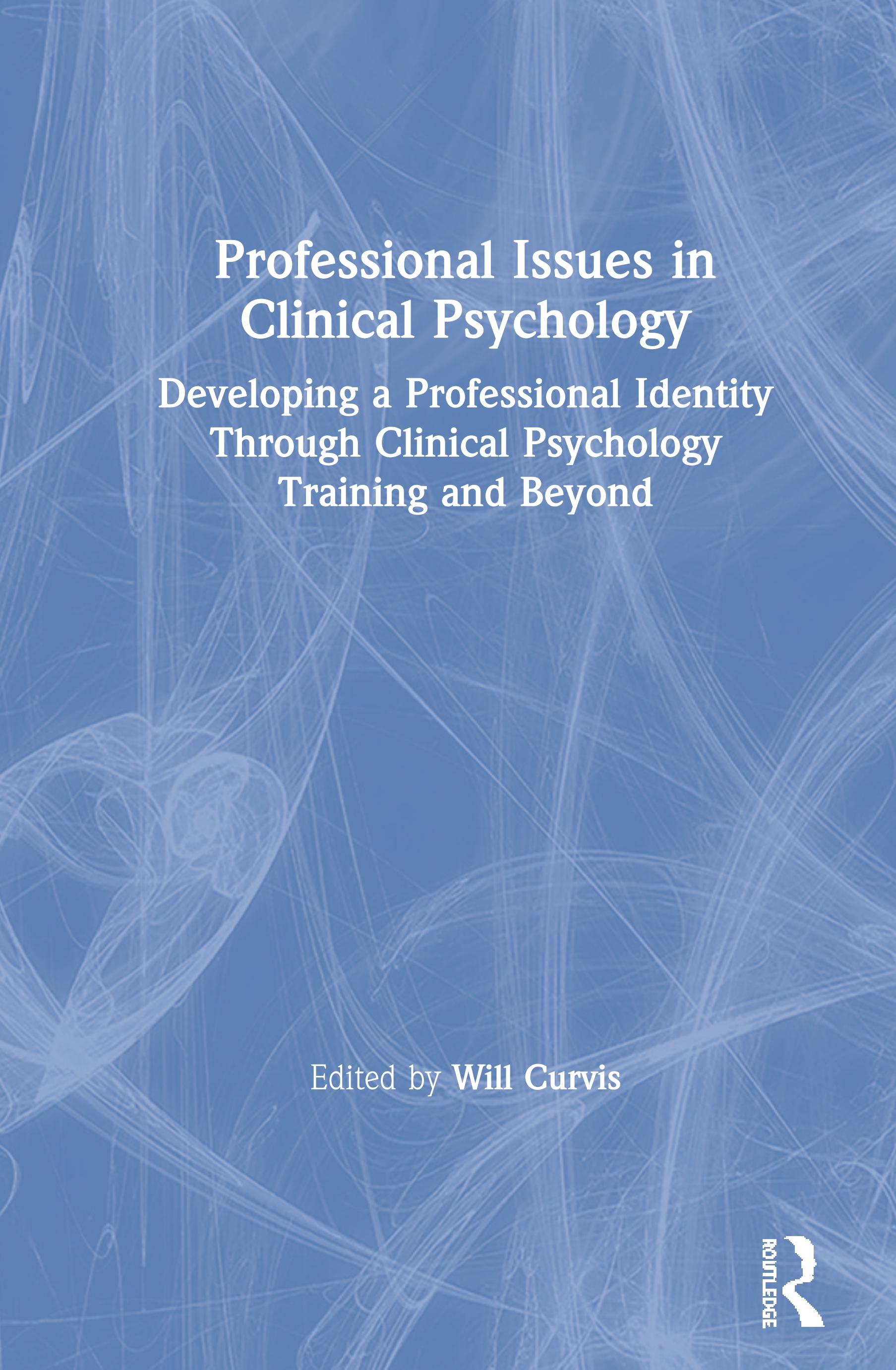 Professional Issues in Clinical Psychology: Developing a Professional Identity through Training and Beyond book cover