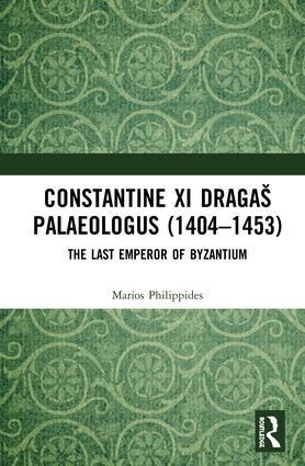 Constantine XI Dragaš Palaeologus (1404–1453): The Last Emperor of Byzantium book cover